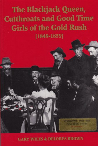 9781889252124: The Blackjack Queen, Cutthroats And Good Time Girls of the Gold Rush 1849-1859 (Intimate History As It Happens (Tm))