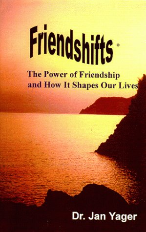 9781889262390: Friendshifts: The Power of Friendship and How It Shapes Our Lives