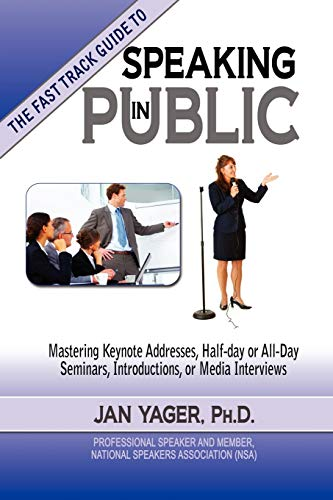 TThe Fast Track Guide to Speaking in Public: Jan Yager PhD