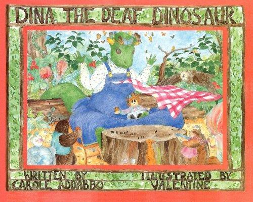 Dina the Deaf Dinosaur: Addabbo, Carole
