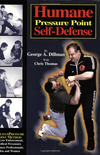 Humane Pressure Point Self-Defense: Dillman Pressure Point Method for Law Enforcement, Medical ...