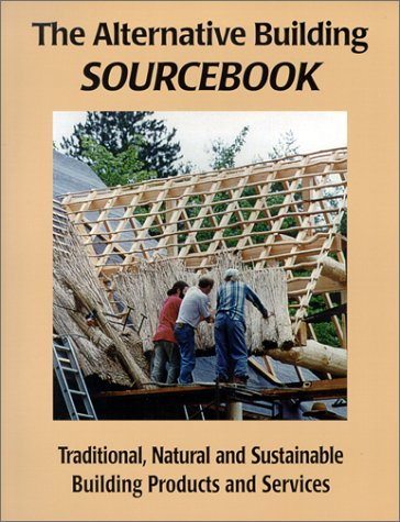 9781889269016: The Alternative Building Sourcebook : Traditional, Natural and Sustainable Building Products and Services