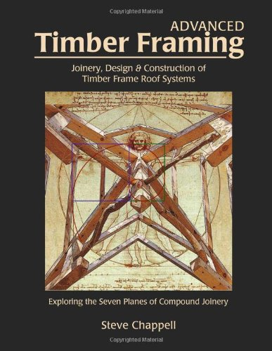 9781889269030: Advanced Timber Framing: Joinery, Design & Construction of Timber Frame Roof Systems