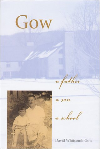 9781889274171: Gow: a Father, a Son, a School
