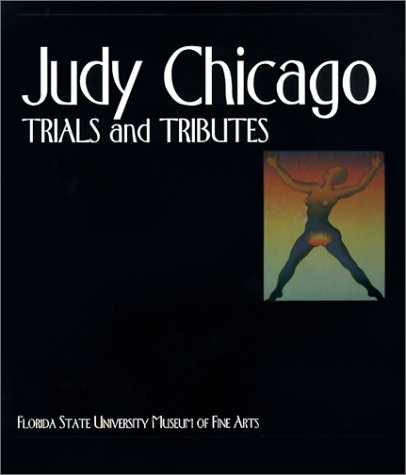 9781889282053: Judy Chicago: Trials and Tributes