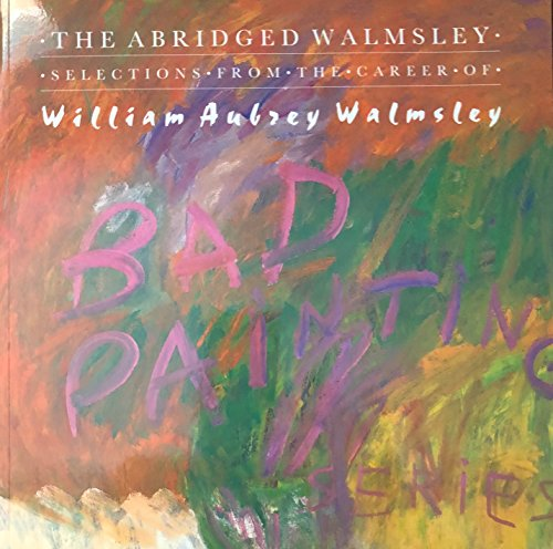 The Abridged Walmsley: Selections from the Career: Walmsley, William Anthony