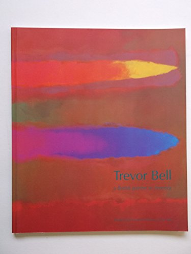 Trevor Bell, a British painter in America: Bell, Trevor / essays by Ahlander & Bucher & Elderfield ...