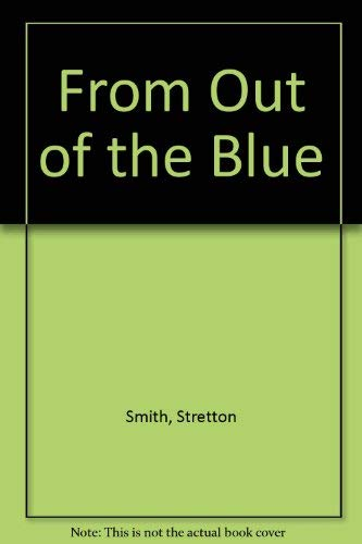 From Out of the Blue: Smith, Stretton