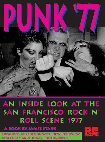Punk '77: An Inside Look at the San Francisco Rock N' Roll Scene, 1977: Stark, James