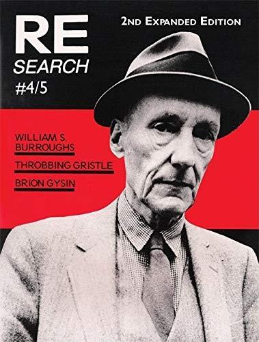RE/Search 4/5: William S. Burroughs, Throbbing Gristle,: Editor-V. Vale; Contributor-William