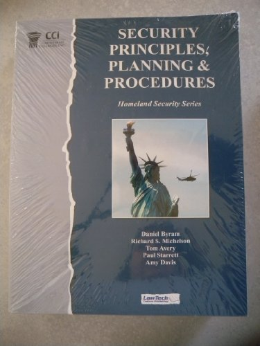 Security Principles, Planning and Procedures [Homeland Security Series]: Daniel Byram, Richard S. ...