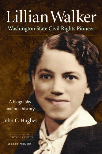Lillian Walker Washington Civil Rights Pioneer: John C. Hughes