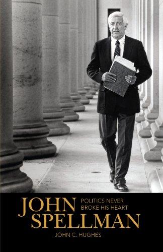 9781889320274: John Spellman, Politics Never Broke His Heart