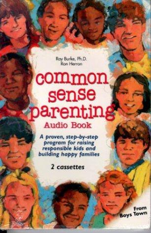 Common Sense Parenting Audiobook: Raymond V. Burke; Ronald W. Herron