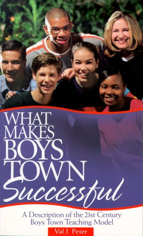 9781889322261: What Makes Boys Town Successful: A Description of the 21st Century Boys Town Teaching Model