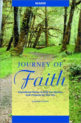 Journey of Faith: Inspirational Stories to Help You Discover God's Purpose for Your Life: ...