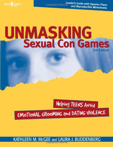 Unmasking Sexual Con Games: Helping Teens Avoid Emotional Grooming and Dating Violence (Paperback):...