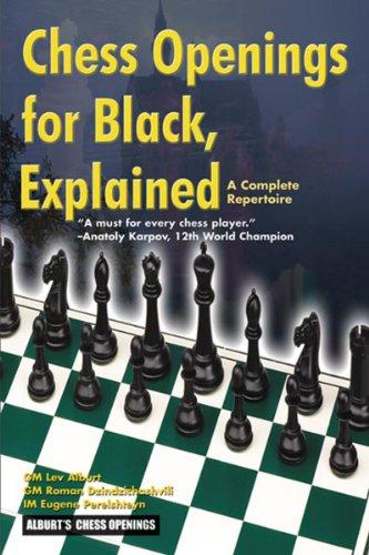 Chess Openings for Black, Explained: A Complete: Alburt, Lev; Dzindzichashvili,