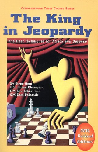 9781889323138: The King in Jeopardy: The Best Techniques for Attack and Defense (Comprehensive Chess Course Series)