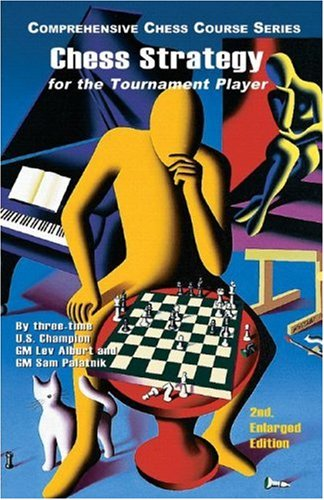 9781889323169: Chess Strategy for the Tournament Player (Second Edition) (Comprehensive Chess Course Series)