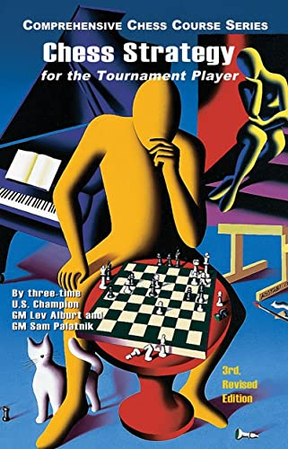 9781889323213: Chess Strategy for the Tournament Player (Third Revised Edition) (Comprehensive Chess Course Series)