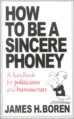 How to Be a Sincere Phoney: A: Boren, James H.