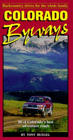 9781889329000: Colorado Byways: Backcountry drives for the whole family (Backcountry Byways)