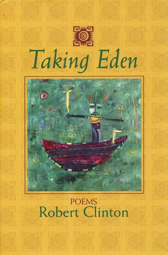 Taking Eden: Poems: Robert Clinton