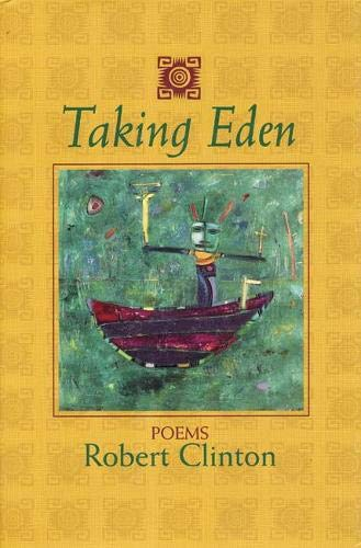 Taking Eden: Poems: Clinton, Robert