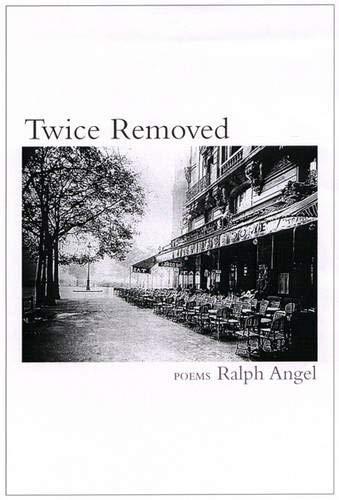Twice Removed: Poems: Ralph Angel