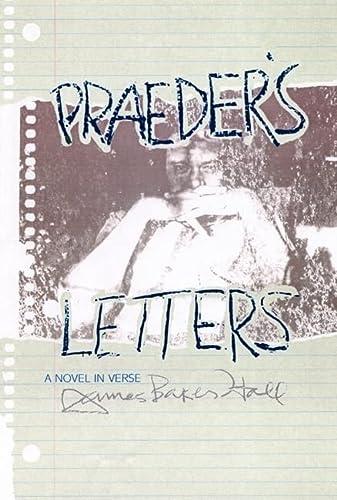 Praeder's Letters: A Novel in Verse: James Baker Hall