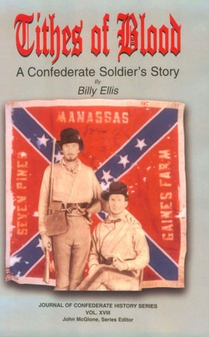 9781889332116: Tithes of Blood: A Confederate Soldier's Story (Journal of Confederate History Series)