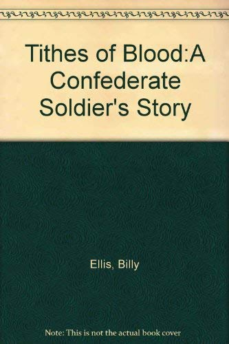 9781889332154: Tithes of Blood:A Confederate Soldier's Story
