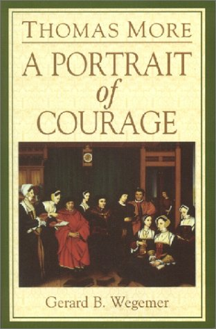 9781889334127: Thomas More: A Portrait of Courage
