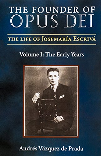 9781889334264: The Founder of Opus Dei: The Life of Josemaria Escriva : The Early Years