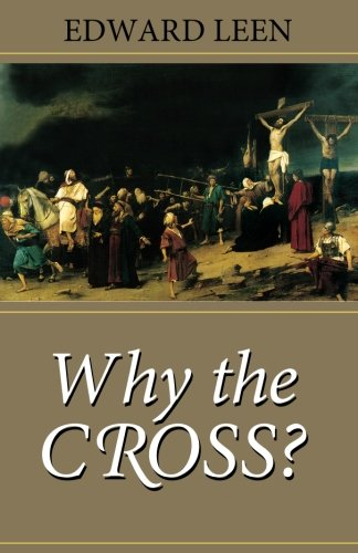 Why the Cross?: Edward Leen