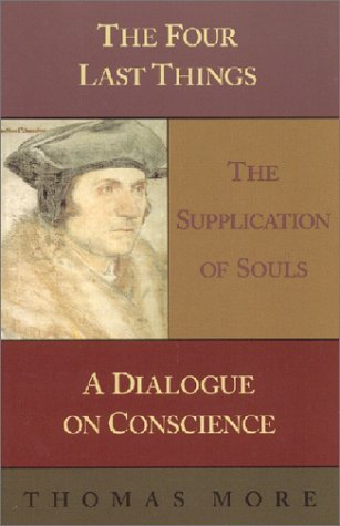 9781889334653: Four Last Things / The Supplication of Souls / A Dialogue on Conscience