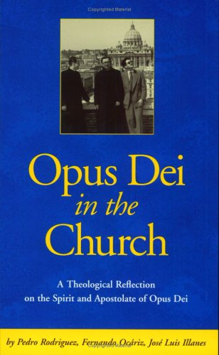 9781889334936: Opus Dei in the Church: An Ecclesiological Study of the Life and Apostolate of Opus Dei