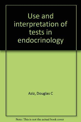 9781889342054: Use and interpretation of tests in endocrinology