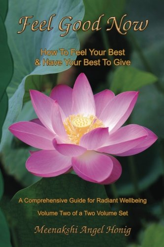 9781889348094: Feel Good Now: How To Feel Your Best & Have Your Best to Give (Volume 2) (Color Edition)