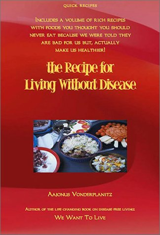 9781889356846: The Recipe for Living Without Disease