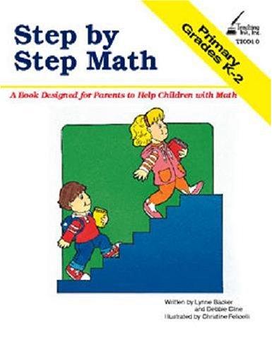 Step by Step Math Grades K-2: Lynne Backer; Debbie