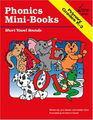 Phonics Mini-Books: Short Vowel Sounds, Grades K-2: Lynne Backer, Debbie