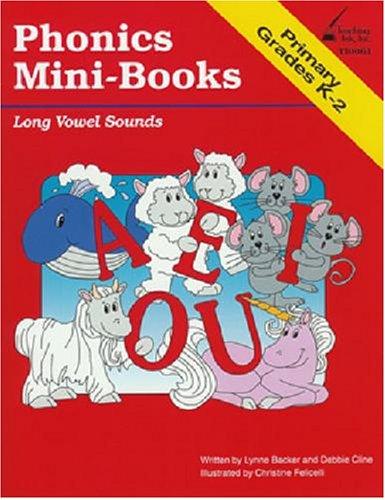Phonics Mini-Books: Long Vowel Sounds, Grades K-2: Backer, Lynne, Cline,