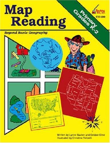 Map Reading, Grades K-2: Lynne Backer, Debbie