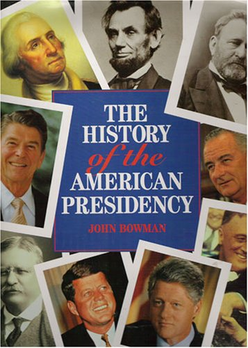 9781889372471: The History of the American Presidency by John Bowman
