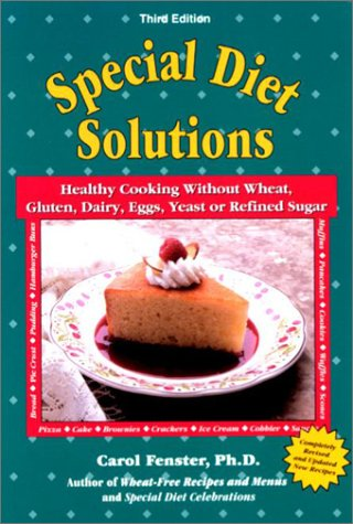 9781889374000: Special Diet Solutions: Healthy Cooking Without Wheat, Gluten, Dairy, Eggs, Yeast or Refined Sugar