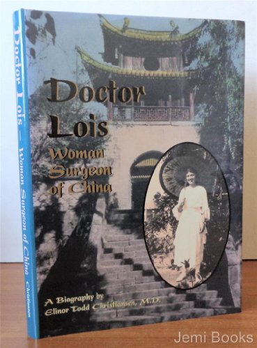Doctor Lois: A Biography of Lois Pendleton Todd, M.D. 1894-1968
