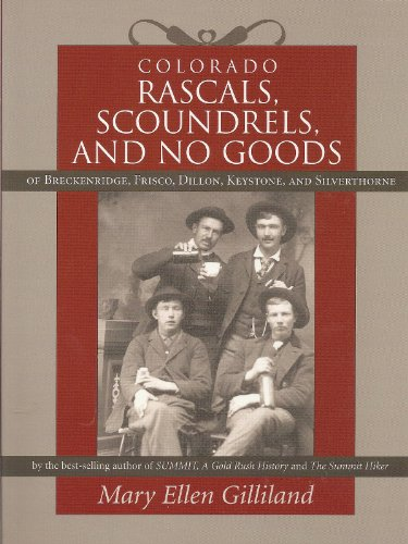 9781889385082: Colorado Rascals, Scoundrels, and No Goods of Breckenridge, Frisco, Dillon, Keystone and Silverthorne