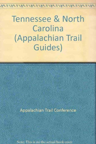 9781889386164: Appalachian Trail Guide to Tennessee-North Carolina, 11th Edition (Appalachian Trail Guides)